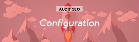 Configuration d'un audit SEO