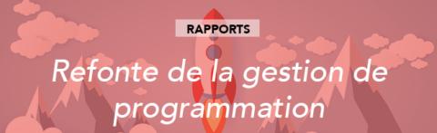 Refonte de la gestion de programmation de vos rapports