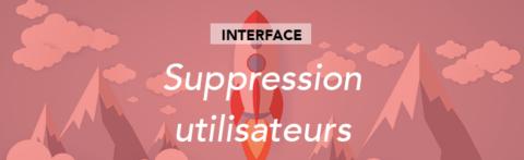 Suppression multiple des utilisateurs