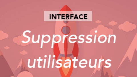 Suppression multiple des utilisateurs