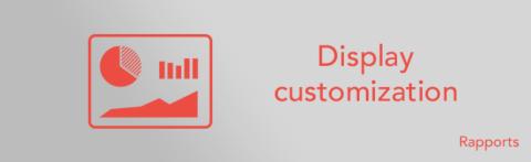 Rapports personnalisés : personnalisation d'affichage