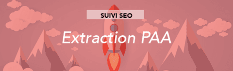 Suivi SEO – Extraction des People Also Ask